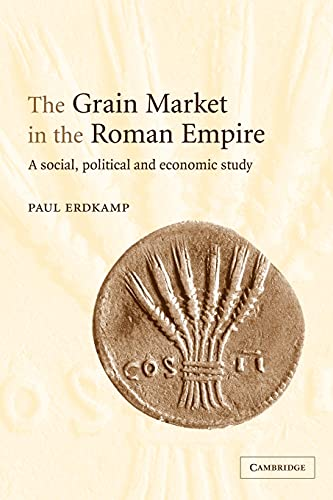 9780521117838: The Grain Market in the Roman Empire: A Social, Political and Economic Study