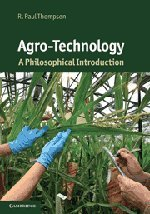 9780521117975: Agro-Technology: A Philosophical Introduction (Cambridge Introductions to Philosophy and Biology)