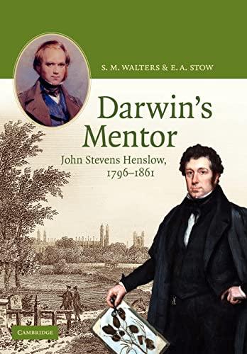 Darwin's Mentor: John Stevens Henslow, 1796-1861 (0521117992) by Walters, S. M.; Stow, E. A.