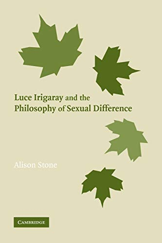 9780521118101: Luce Irigaray and the Philosophy of Sexual Difference