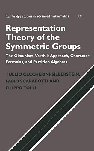 9780521118170: Representation Theory of the Symmetric Groups: The Okounkov-Vershik Approach, Character Formulas, and Partition Algebras (Cambridge Studies in Advanced Mathematics)