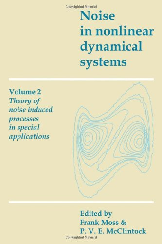 9780521118521: Noise in Nonlinear Dynamical Systems: Volume 2, Theory of Noise Induced Processes in Special Applications