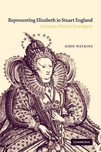 9780521118965: Representing Elizabeth in Stuart England: Literature, History, Sovereignty
