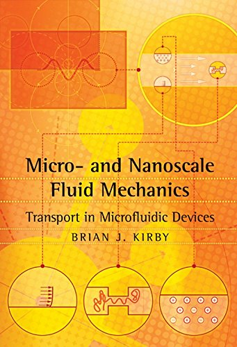 Micro- and Nanoscale Fluid Mechanics: Transport in: Brian Kirby