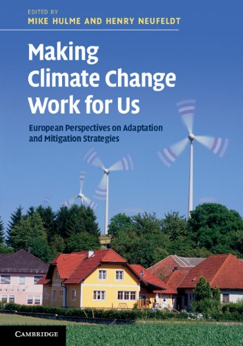 Making Climate Change Work For Us: European Perspectives On Adaptation And Mitigation Strategies (...
