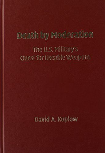 9780521119511: Death by Moderation: The U.S. Military's Quest for Useable Weapons