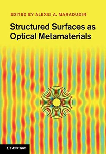 Structured Surfaces as Optical Metamaterials: Maradudin, Alexei A.,