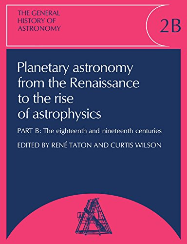 9780521120098: The General History of Astronomy: Volume 2, Planetary Astronomy from the Renaissance to the Rise of Astrophysics