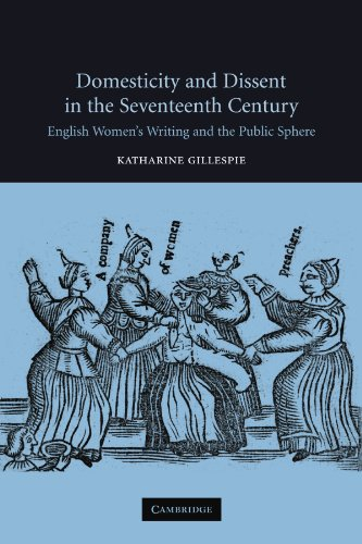 9780521120227: Domesticity and Dissent in the Seventeenth Century: English Women Writers and the Public Sphere