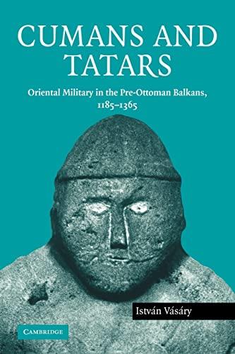 9780521120289: Cumans and Tatars: Oriental Military in the Pre-Ottoman Balkans, 1185-1365