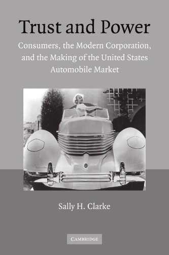9780521120388: Trust and Power: Consumers, the Modern Corporation, and the Making of the United States Automobile Market