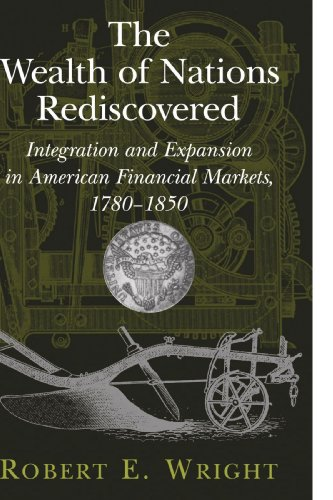 9780521120395: The Wealth of Nations Rediscovered: Integration and Expansion in American Financial Markets, 1780-1850