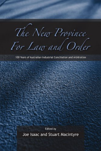 9780521120579: The New Province for Law and Order: 100 Years of Australian Industrial Conciliation and Arbitration