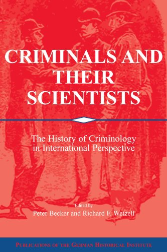 9780521120739: Criminals and their Scientists: The History of Criminology in International Perspective