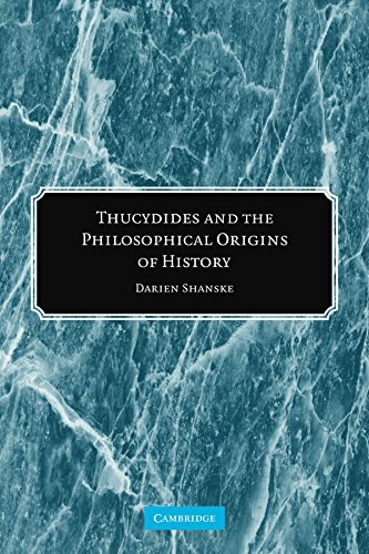 9780521120760: Thucydides and the Philosophical Origins of History