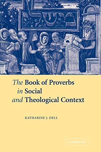 9780521121064: The Book of Proverbs in Social and Theological Context