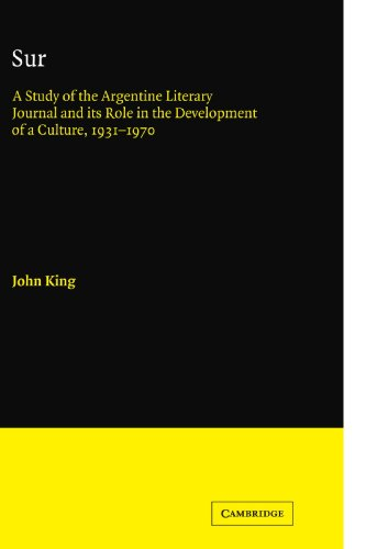 9780521121217: Sur: A Study of the Argentine Literary Journal and its Role in the Development of a Culture, 1931-1970 (Cambridge Iberian and Latin American Studies)