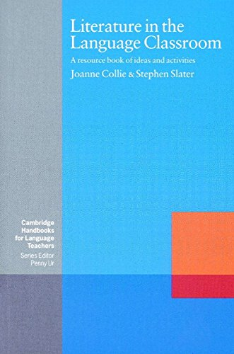 Literature in the Language Classroom: A resource: Joanne Collie &