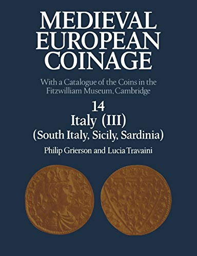 9780521122535: Medieval European Coinage: Volume 14, South Italy, Sicily, Sardinia: With a Catalogue of the Coins in the Fitzwilliam Museum, Cambridge