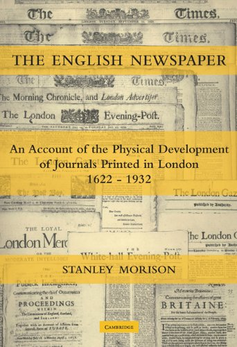 9780521122696: The English Newspaper, 1622-1932: An Account of the Physical Development of Journals Printed in London