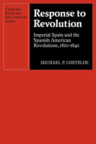 9780521122795: Response to Revolution Paperback (Cambridge Iberian and Latin American Studies)