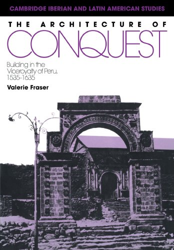 9780521122818: The Architecture of Conquest: Building in the Viceroyalty of Peru, 1535-1635 (Cambridge Iberian and Latin American Studies)