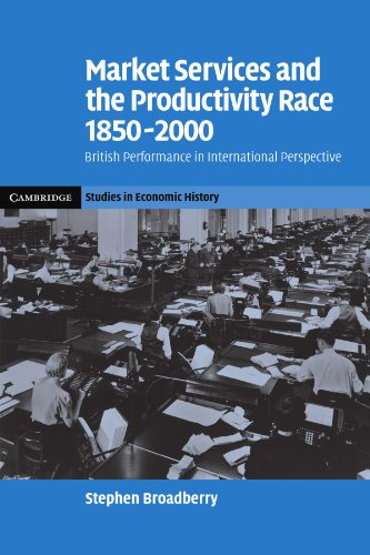 9780521123143: Market Services and the Productivity Race, 1850-2000: British Performance in International Perspective (Cambridge Studies in Economic History - Second Series)