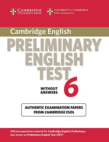 9780521123167: Cambridge Preliminary English Test 6 Student's Book without answers: Official Examination Papers from University of Cambridge ESOL Examinations (PET Practice Tests)