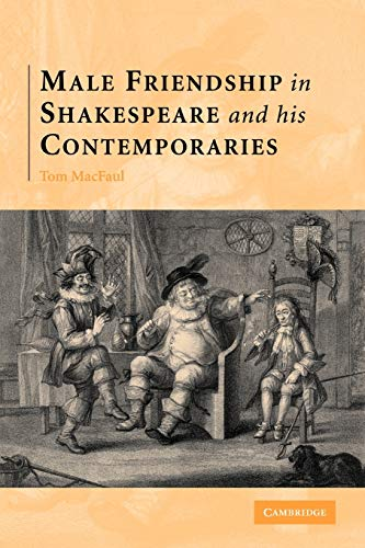 9780521123174: Male Friendship in Shakespeare and his Contemporaries