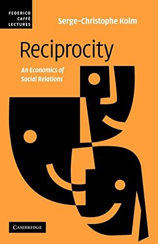 9780521123204: Reciprocity: An Economics of Social Relations (Federico Caffè Lectures)