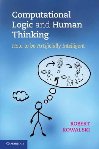9780521123365: Computational Logic and Human Thinking: How to Be Artificially Intelligent