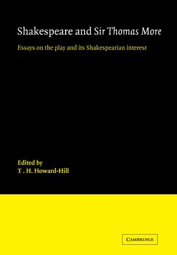 Shakespeare and Sir Thomas More: Essays on the Play and Its Shakespearian Interest