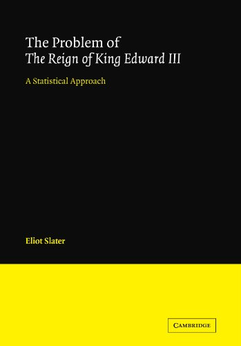 The Problem of The Reign of King Edward III: ELIOT SLATER