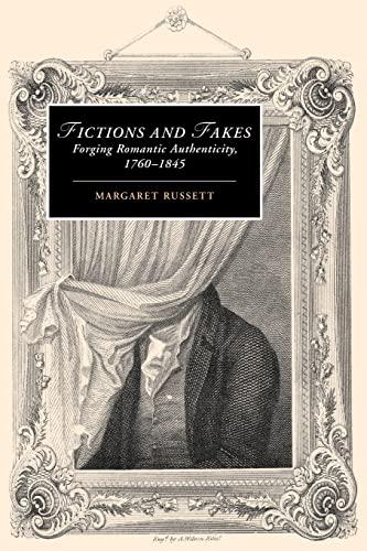 9780521123549: Fictions and Fakes: Forging Romantic Authenticity, 1760-1845 (Cambridge Studies in Romanticism)