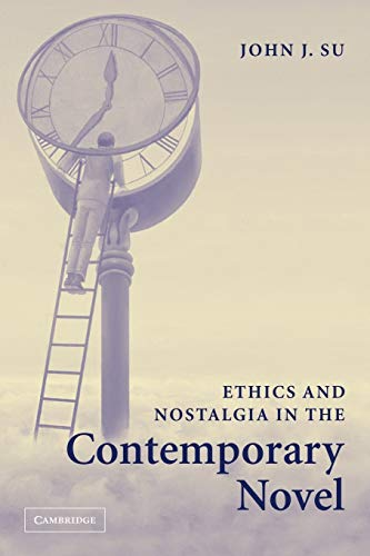 9780521123808: Ethics and Nostalgia in the Contemporary Novel