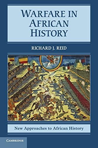 Warfare in African History: Richard J. Reid
