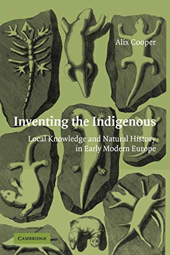 9780521124010: Inventing the Indigenous: Local Knowledge and Natural History in Early Modern Europe