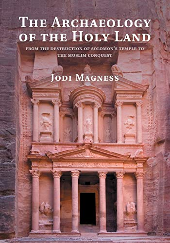 9780521124133: The Archaeology of the Holy Land: From the Destruction of Solomon's Temple to the Muslim Conquest
