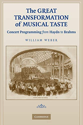 9780521124232: The Great Transformation of Musical Taste: Concert Programming from Haydn to Brahms