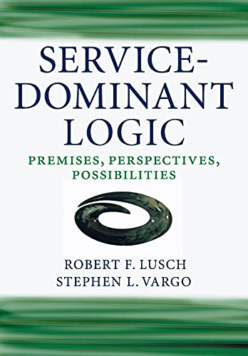 9780521124324: Service-Dominant Logic: Premises, Perspectives, Possibilities