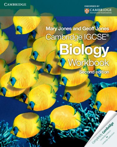 Cambridge IGCSE Biology Workbook (Second Edition): Mary Jones & Geoff Jones