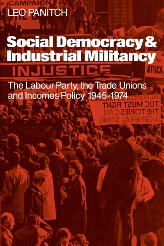 9780521125109: Social Democracy and Industrial Militiancy: The Labour Party, the Trade Unions and Incomes Policy, 1945-1947