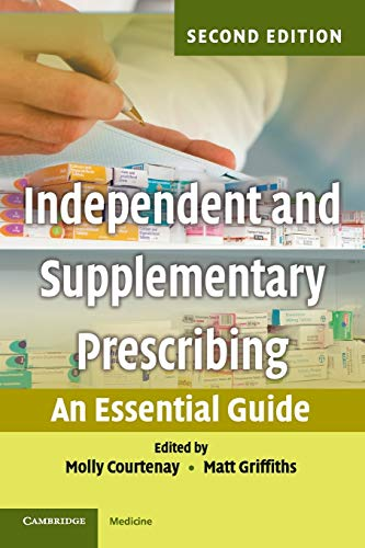 9780521125208: Independent and Supplementary Prescribing: An Essential Guide