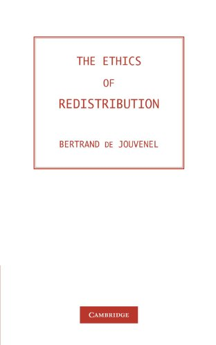 The Ethics of Redistribution: Baron Bertrand de Jouvenel