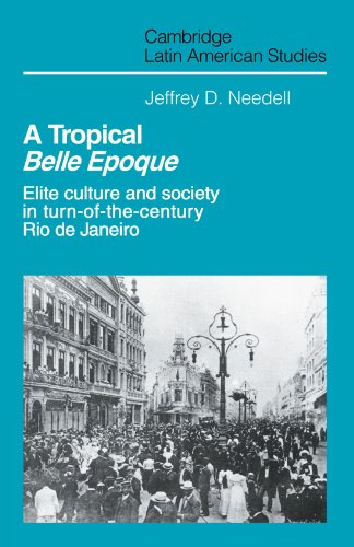 9780521126014: A Tropical Belle Epoque: Elite Culture and Society in Turn-of-the-Century Rio de Janeiro (Cambridge Latin American Studies)