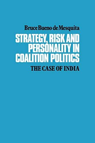 9780521126458: Strategy, Risk and Personality in Coalition Politics: The Case of India