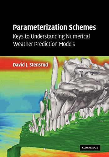9780521126762: Parameterization Schemes: Keys to Understanding Numerical Weather Prediction Models