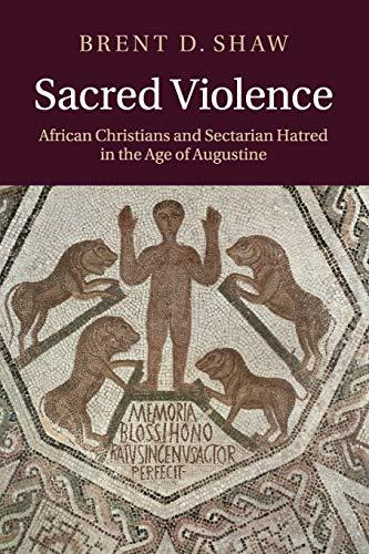Sacred Violence: Shaw, Brent D.
