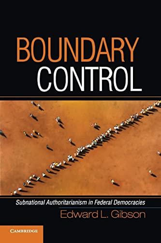 9780521127332: Boundary Control: Subnational Authoritarianism in Federal Democracies (Cambridge Studies in Comparative Politics)