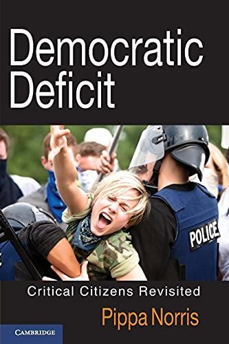 Democratic Deficit: Critical Citizens Revisited: Norris, Pippa
